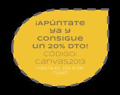 20% Dto hasta el día 9 de mayo. Introduce el código promocional canvas2013